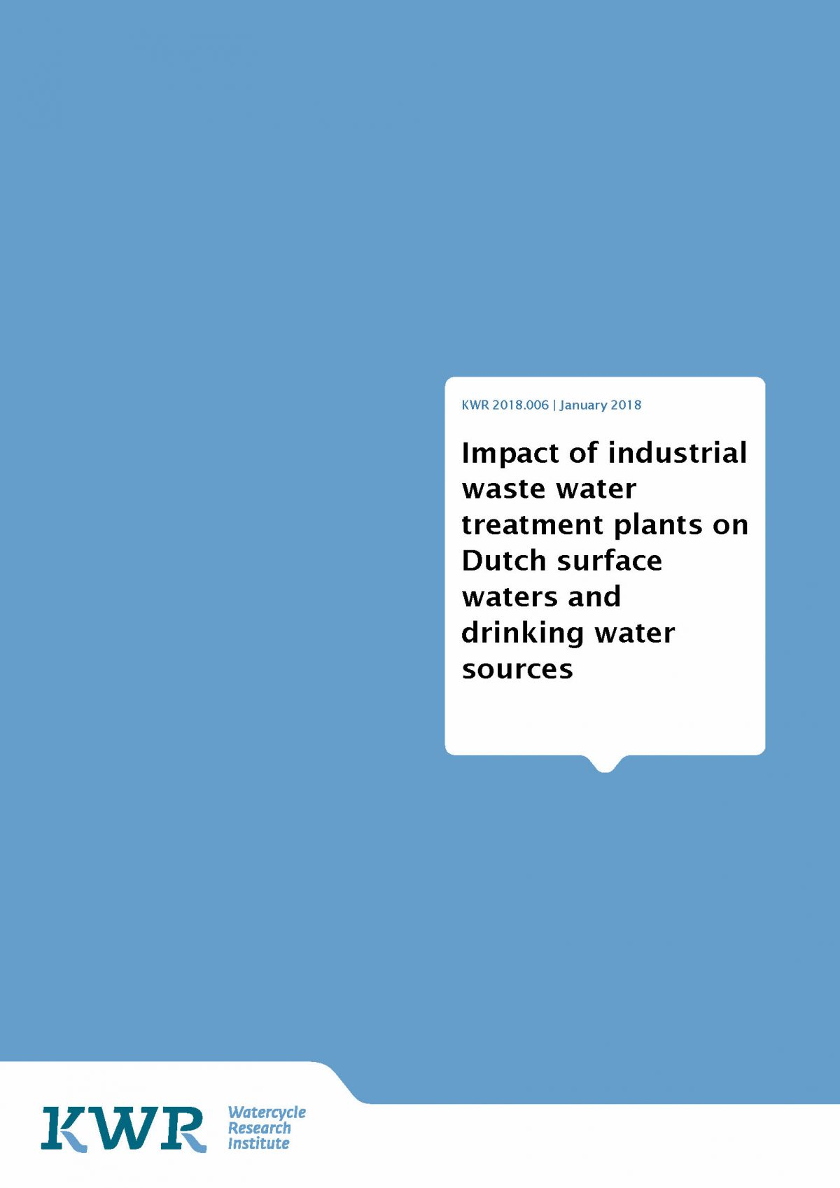 Impact of industrial waste water treatment plants on Dutch surface waters and drinking water